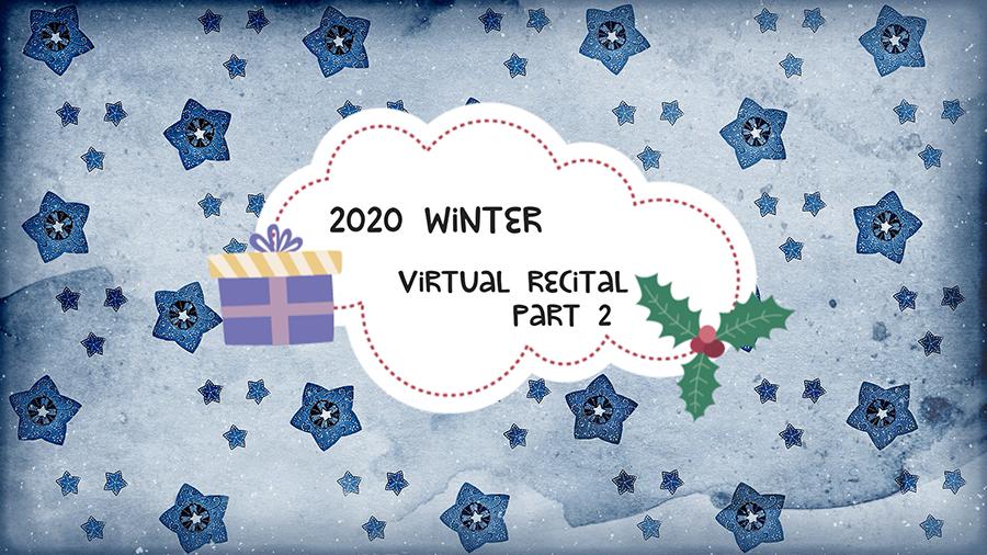 MFAA 2020 Winter Virtual Recital - Part 2