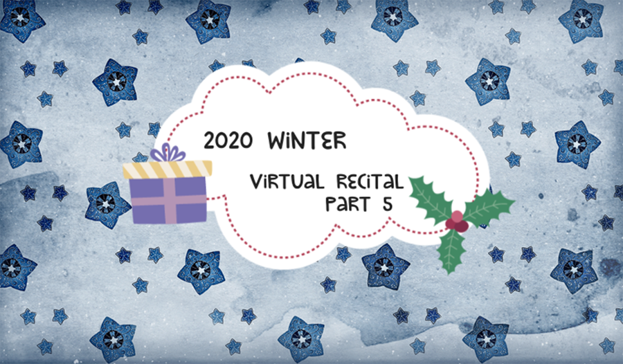 MFAA 2020 Winter Virtual Recital - Part 5